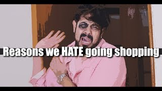 Reasons We Hate Going Shopping | Bekaar Vines | Funny
