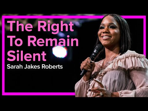 The Right To Remain Silent  Sarah Jakes Roberts