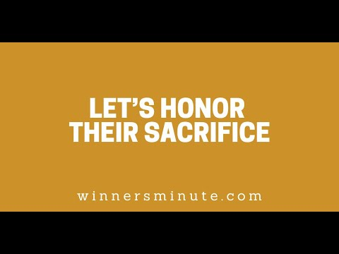 Lets Honor Their Sacrifice // The Winner's Minute With Mac Hammond