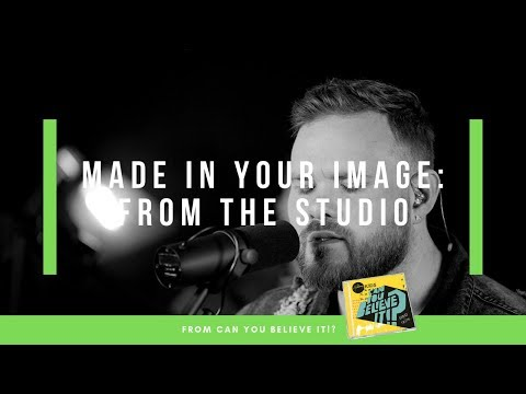 Made In Your Image - Live From the Studio
