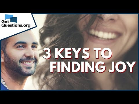 How can I experience joy in my Christian life?  3 Keys to Finding Joy  GotQuestions.org