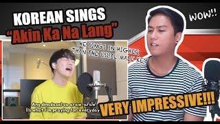 SINGER REACTS to Korean Boy singing Akin Ka Na Lang