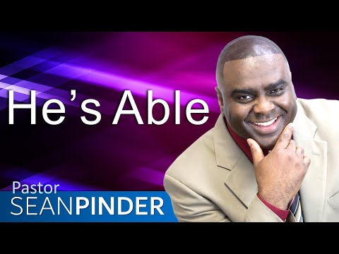 HE'S ABLE - BIBLE PREACHING  PASTOR SEAN PINDER