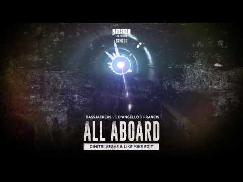 Bassjackers vs D'Angello & Francis - All Aboard (Dimitri Vegas & Like Mike Edit) - UC3S6m1mbQbyYed33uK3-n1w