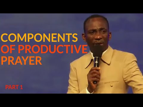 COMPONENTS OF PRODUCTIVE PRAYER 1