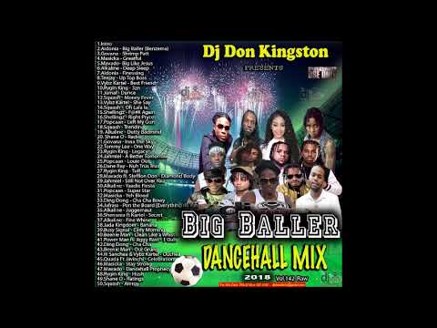 Dj Don Kingston Big Baller Dancehall Mix Vol 142 2018 Raw