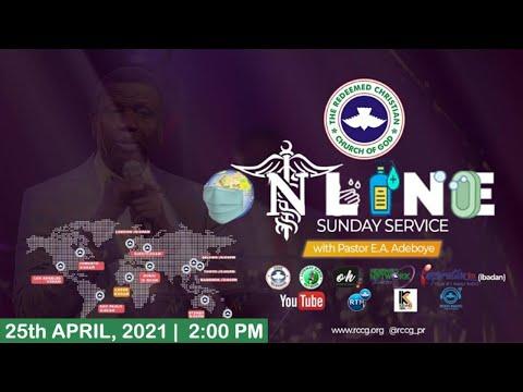 RCCG APRIL 25th 2021  PASTOR E.A ADEBOYE SPECIAL SERVICE