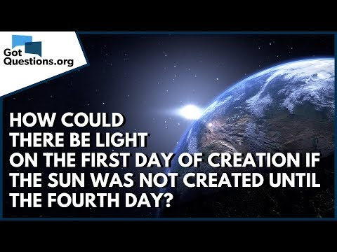 How could there be light on the 1st day of Creation if the sun was not created until the 4th day?
