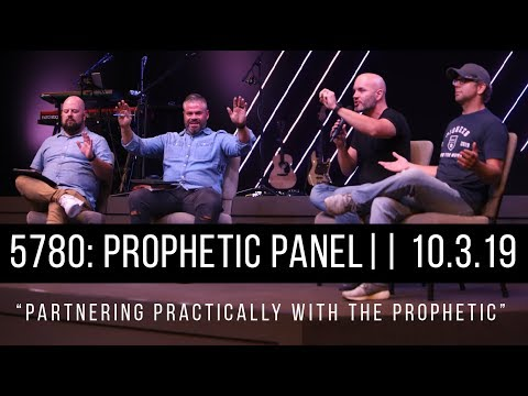 Partnering Practically with the Prophetic  5780: Prophetic Panel  10.3.19
