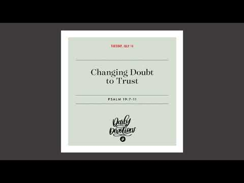 Changing Doubt to Trust  Daily Devotional