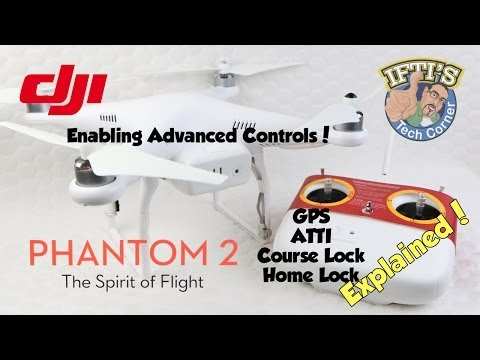 #2: DJI Phantom 2 - Enabling Advanced Controls - GPS, ATTI, Course Lock, Home Lock EXPLAINED! - UC52mDuC03GCmiUFSSDUcf_g