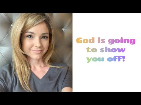 God is going to show you off!