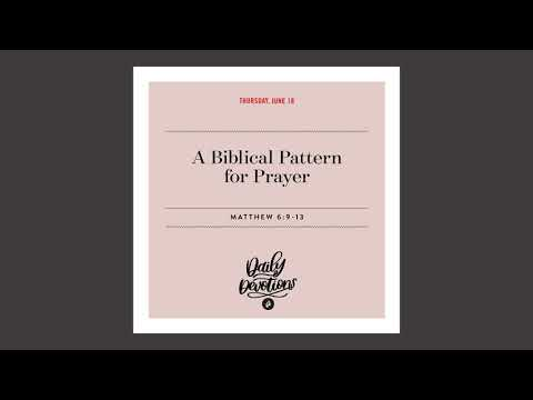 A Biblical Pattern for Prayer - Daily Devotional