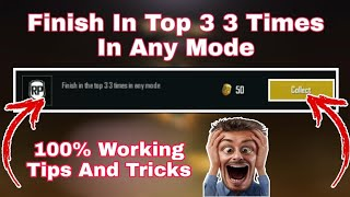 Finish in Top 3 3 Times In Any Mode Mission Pubg Mobile