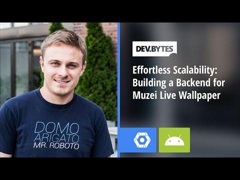 DevBytes - Effortless Scalability: Building a Backend for Muzei Live Wallpaper - UC_x5XG1OV2P6uZZ5FSM9Ttw