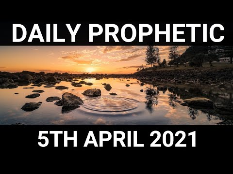 Daily Prophetic 5 April 2021 1 of 7