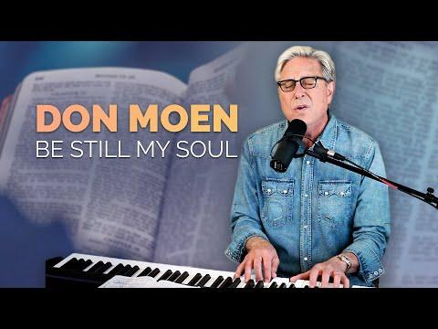 Don Moen - Be Still My Soul