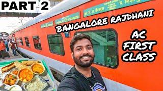Indian Railways 1st AC Review | Bangalore Rajdhani Full Journey with Travelling Paaji | Part 2