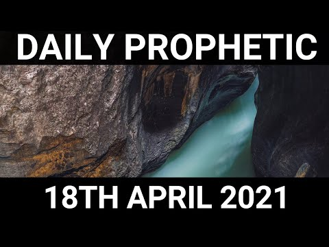 Daily Prophetic 18 April 2021 7 of 7