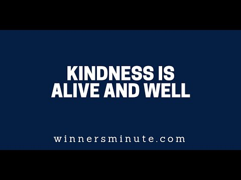 Kindness Is Alive and Well  The Winner's Minute With Mac Hammond