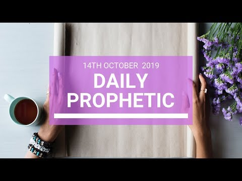 Daily Prophetic 14 October Word 4