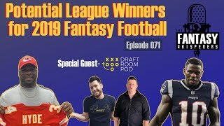 Potential League Winners for 2019 Fantasy Football Episode 071