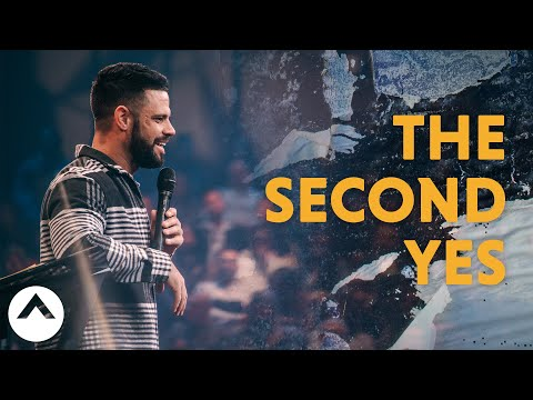The Second Yes  Pastor Steven Furtick  Elevation Church