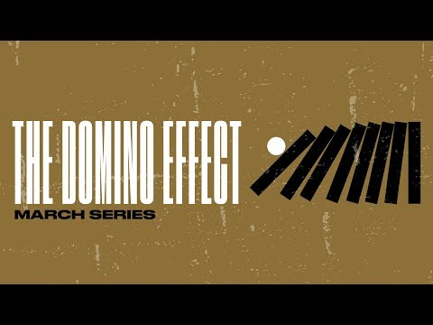 The Domino Effect // 7pm