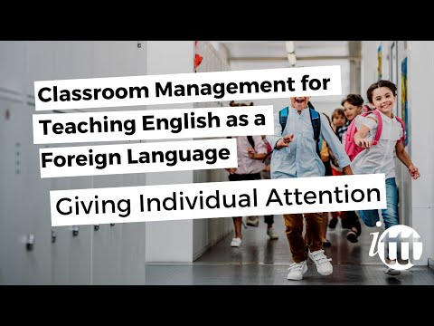 Classroom Management for Teaching English as a Foreign Language - Giving Individual Attention