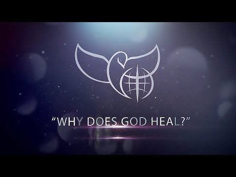 Why Does God Heal