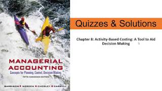 Chapter 8: Activity-Based Costing: A Tool to Aid Decision Making