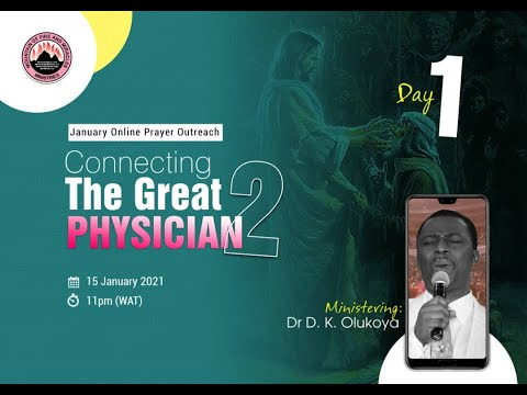 CONNECTING THE GREAT PHYSICIAN DAY 1  MID-MONTH PRAYER RAIN - JANUARY 15TH 2021  DR D.K OLUKOYA
