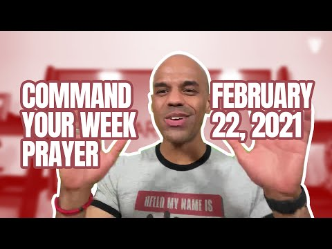 Command Your Week Prayer - February 22, 2021 - Bishop Kevin Foreman