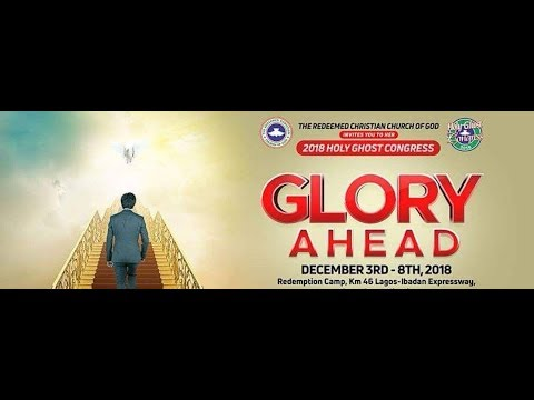 DAY 3 AFTERNOON SESSION - RCCG HOLY GHOST CONGRESS 2018 - GLORY AHEAD