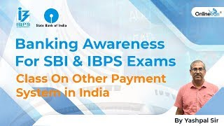 Banking Awareness For SBI & IBPS Exams Class On Other Payment System in India