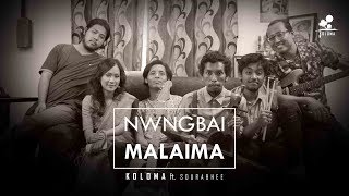 KOLOMA ft. Sourabhee Debbarma - Nwngbai Malaima - koloma , Folk