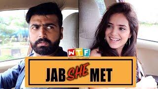 Jab She Met | What The Fukrey