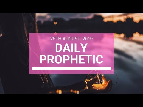 Daily prophetic 25 August 2019  Word 3