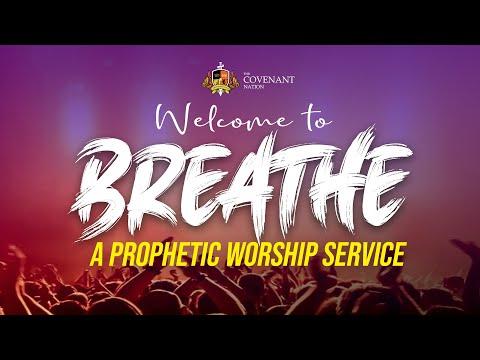 BREATHE !!! A Prophetic Worship Service  081120