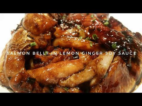 HOW TO COOK SALMON BELLY IN LEMON GINGER SOY SAUCE