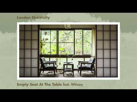 London Elektricity - Empty Seat At The Table (feat. Whiney) - UCw49uOTAJjGUdoAeUcp7tOg