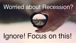 Worried about Recession, inverted yield curves, market crash & job loss? Focus on this instead!