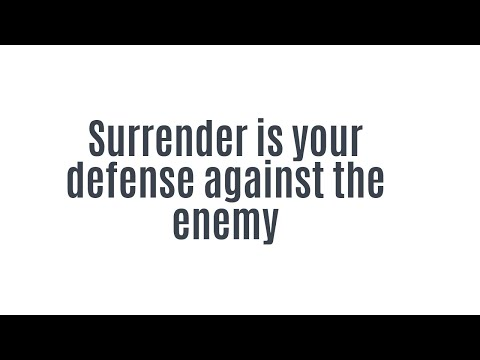 Even if... God is still good! Surrender is your defense against the enemy...