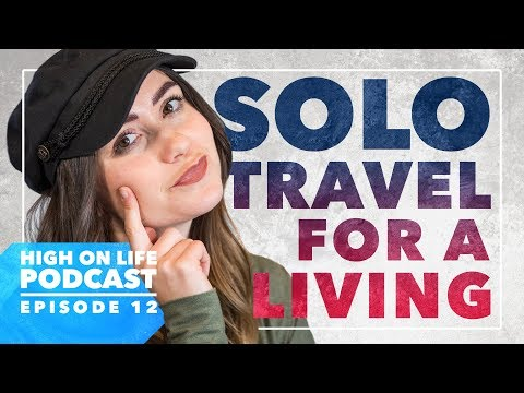 High On Life Podcast #12: Hey Nadine | Solo Travel For A Living - UCd5xLBi_QU6w7RGm5TTznyQ