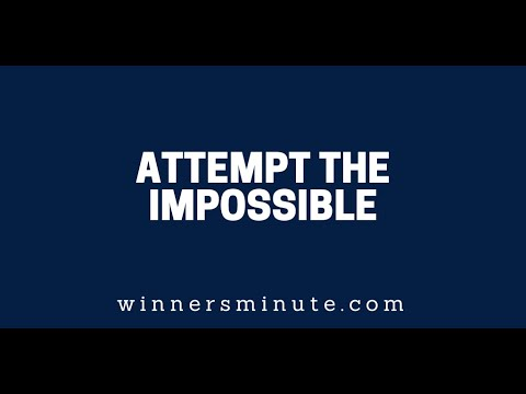 Attempt the Impossible  The Winner's Minute With Mac Hammond