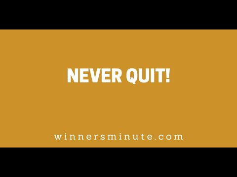 Never Quit! // The Winner's Minute With Mac Hammond