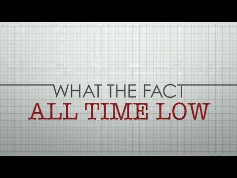WTF: All Time Low - UCTEq5A8x1dZwt5SEYEN58Uw
