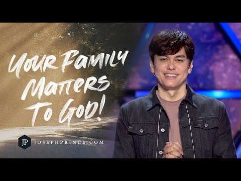 Your Family Matters To God!  Joseph Prince