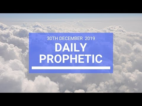 Daily Prophetic 30 December 2 of 4