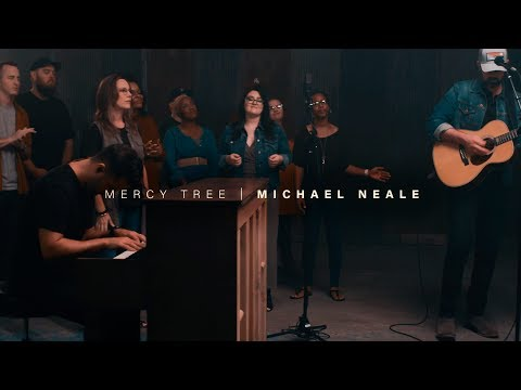 Mercy Tree // Michael Neale // Live Video